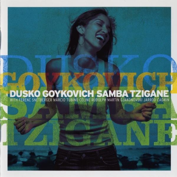 Dusko Goykovich – Samba Tzigane