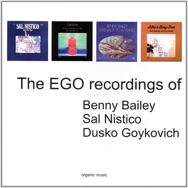 The EGO Recordings Of Benny Bailey – Sal Nistico – Dusko Goykovich