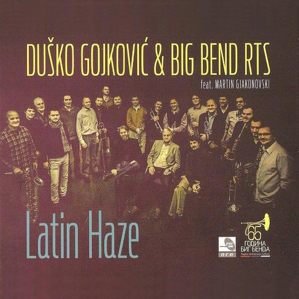 Duško Gojković & Big Band RTS Feat. Martin Gjakonovski – Latin Haze