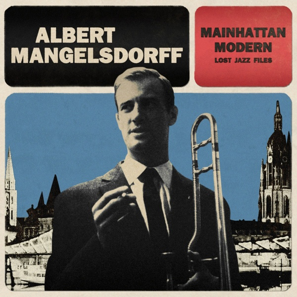 Albert Mangelsdorff ‎- Mainhattan Modern Lost Jazz Files
