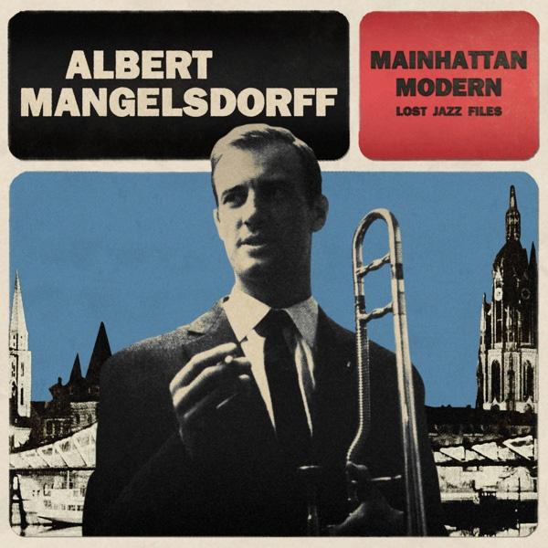 Albert Mangelsdorff - Mainhattan Modern Lost Jazz Files