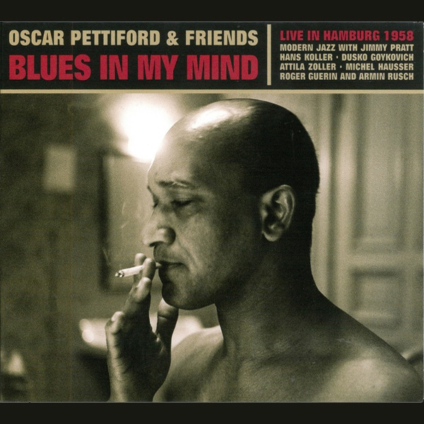 Oscar Pettiford & Friends (72) ‎– Blues In My Mind – Live In Hamburg 1958